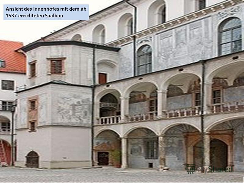 Ansicht des Innenhofes mit dem ab 1537 errichteten Saalbau