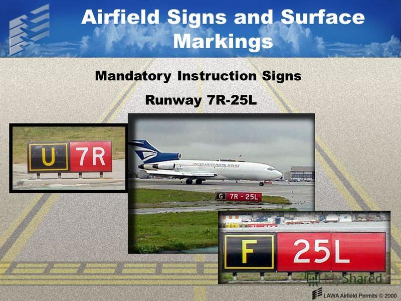 Airfield Signs and Surface Markings Mandatory Instruction Signs Runway 7R-25L