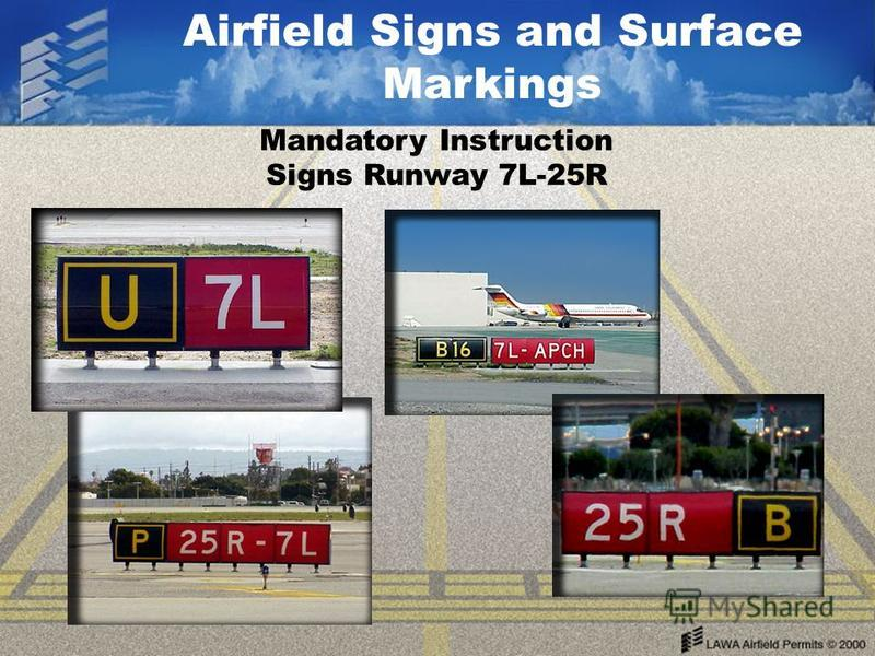 Airfield Signs and Surface Markings Mandatory Instruction Signs Runway 7L-25R