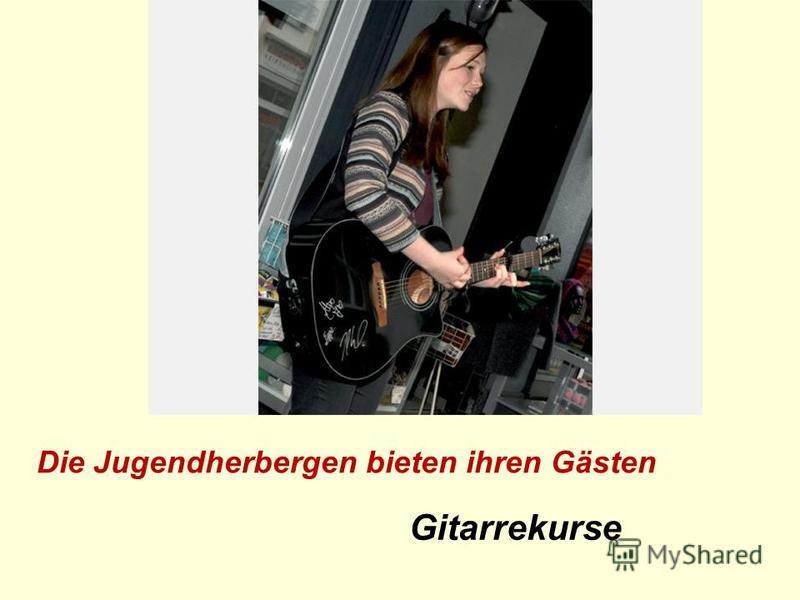 Gitarrekurse Die Jugendherbergen bieten ihren Gästen