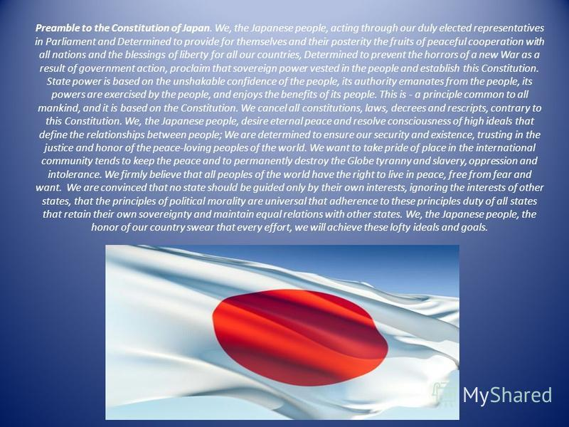 Preamble to the Constitution of Japan. We, the Japanese people, acting through our duly elected representatives in Parliament and Determined to provide for themselves and their posterity the fruits of peaceful cooperation with all nations and the ble