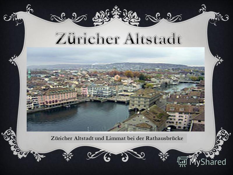 Züricher Altstadt und Limmat bei der Rathausbrücke