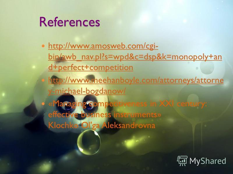 References http://www.amosweb.com/cgi- bin/awb_nav.pl?s=wpd&c=dsp&k=monopoly+an d+perfect+competition http://www.amosweb.com/cgi- bin/awb_nav.pl?s=wpd&c=dsp&k=monopoly+an d+perfect+competition http://www.meehanboyle.com/attorneys/attorne y-michael-bo