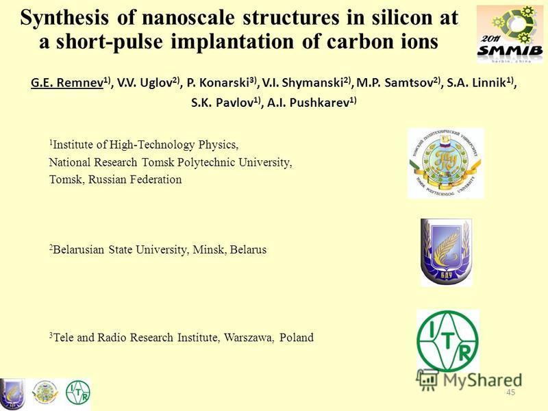 G.E. Remnev 1), V.V. Uglov 2), P. Konarski 3), V.I. Shymanski 2), M.P. Samtsov 2), S.A. Linnik 1), S.K. Pavlov 1), A.I. Pushkarev 1) 1 Institute of High-Technology Physics, National Research Tomsk Polytechnic University, Tomsk, Russian Federation 2 B