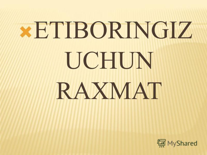 ETIBORINGIZ UCHUN RAXMAT