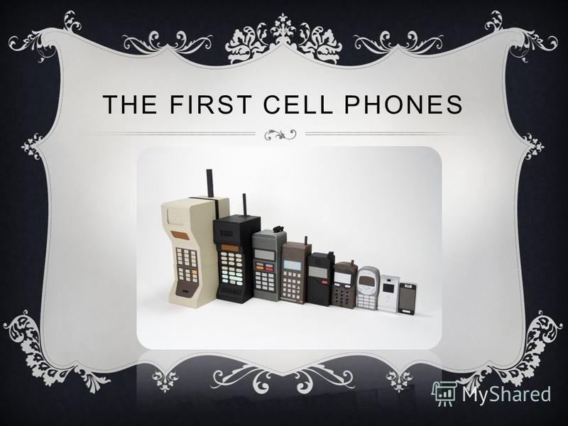 THE FIRST CELL PHONES