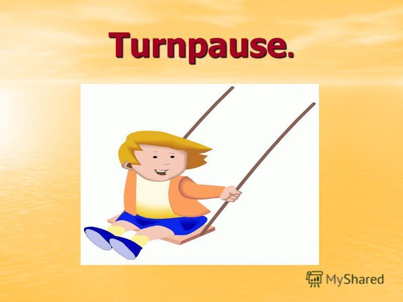 Turnpause.