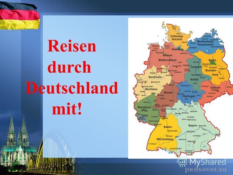 Reisen durch Deutschland mit!