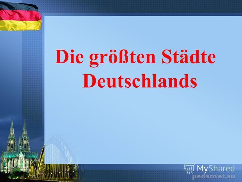 Die größten Städte Deutschlands