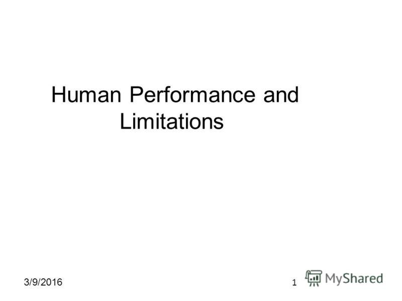 1 3/9/2016 Human Performance and Limitations