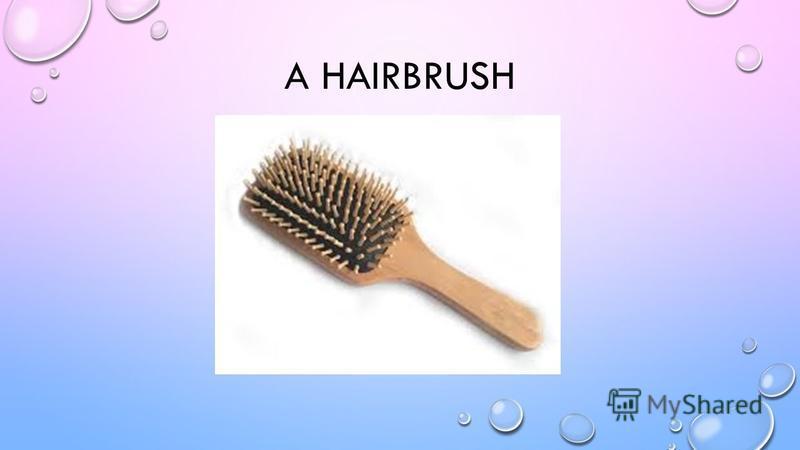 A HAIRBRUSH