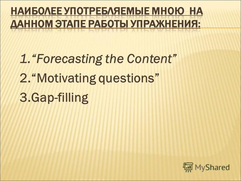 1. Forecasting the Content 2. Motivating questions 3.Gap-filling