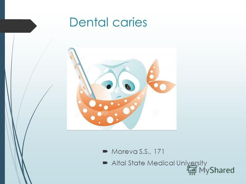 Dental caries Moreva S.S., 171 Altai State Medical University