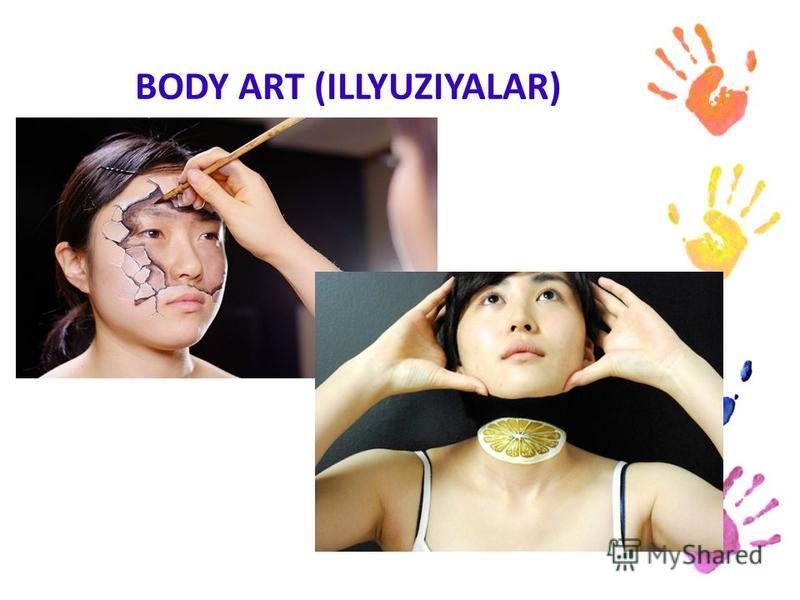 BODY ART (ILLYUZIYALAR)