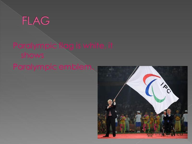 Paralympic flag is white, it shows Paralympic emblem.