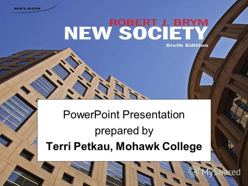 PowerPoint Presentation prepared by Terri Petkau, Mohawk College