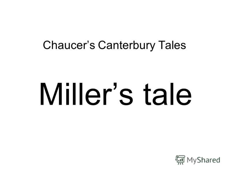 Millers tale Chaucers Canterbury Tales
