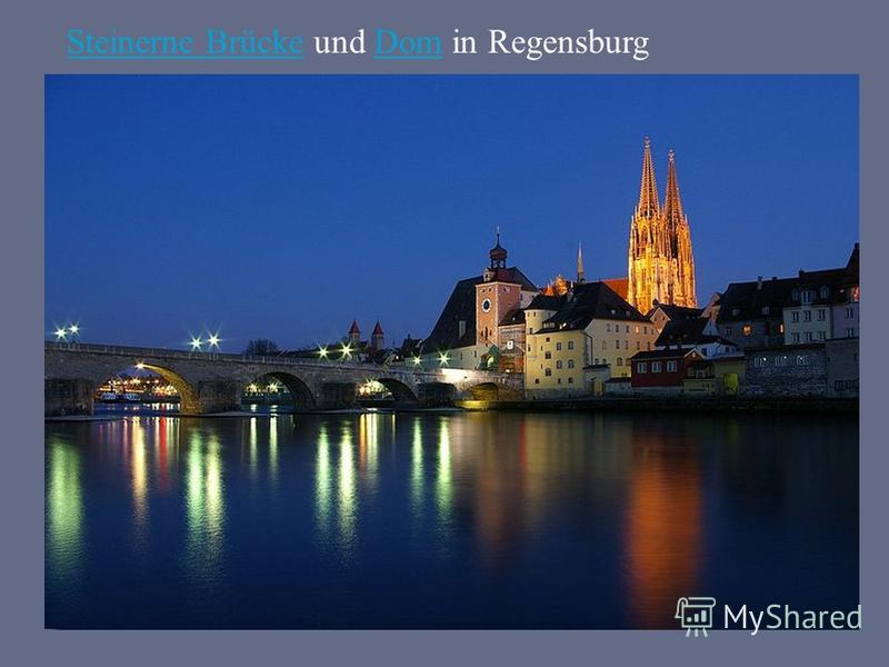 Steinerne BrückeSteinerne Brücke und Dom in RegensburgDom