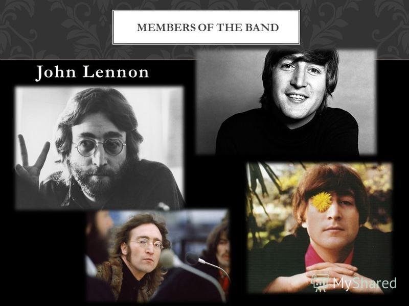 John Lennon MEMBERS OF THE BAND