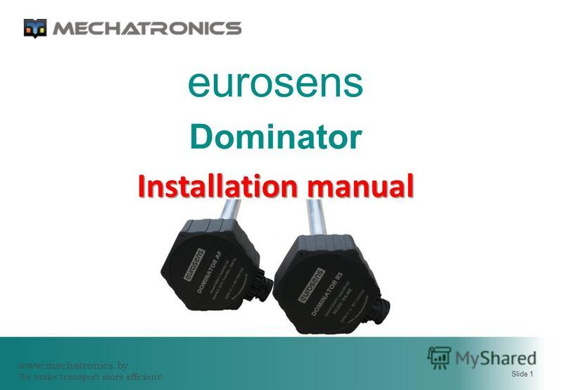 www.mechatronics.by We make transport more efficient! Slide 1 eurosens Dominator Installation manual