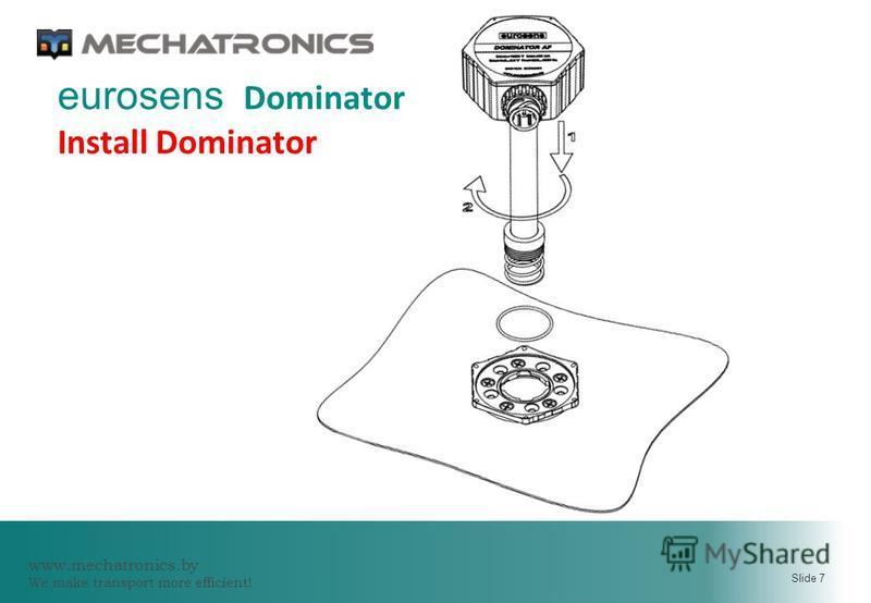 www.mechatronics.by We make transport more efficient! Slide 7 eurosens Dominator Install Dominator