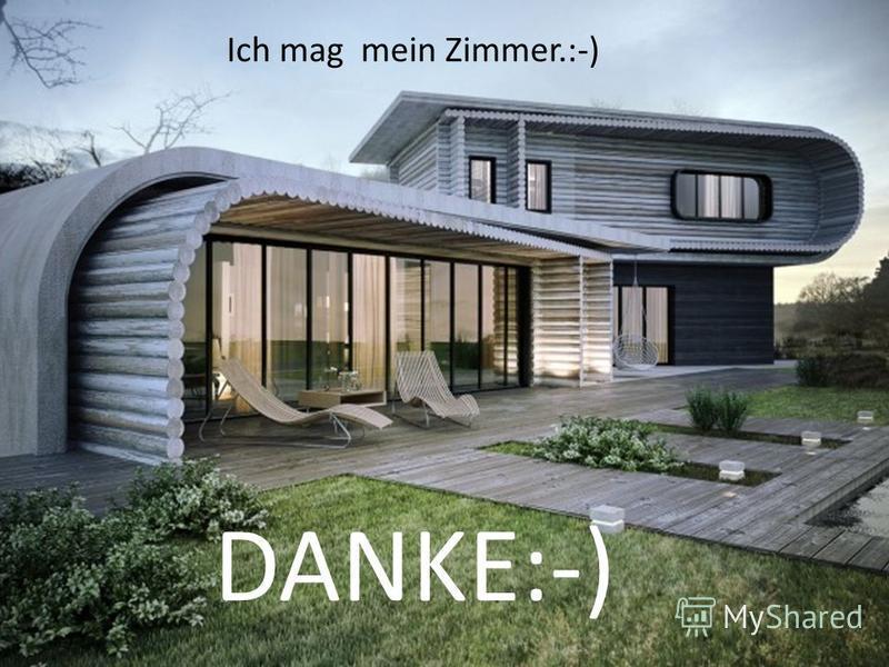 DANKE:-) Ich mag mein Zimmer.:-)
