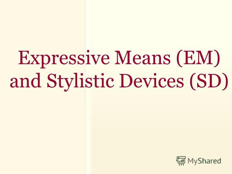 Expressive Means (EM) and Stylistic Devices (SD)