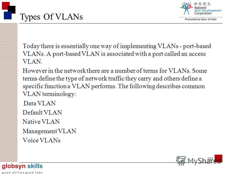 282 A virtual local area network, virtual LAN or VLAN, is a group of hosts with a common set of requirements, which communicate as if they were attached to the same broadcast domain, regardless of their physical location. A VLAN has the same attribut