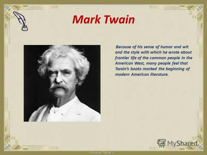 mark twain writing style analysis Mark twain: literary analysis stories that were read was his satirical style of writing mark twain i chose to write about this author because.
