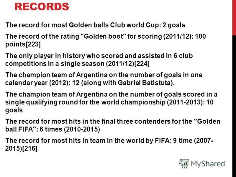 RECORDS The record for most Golden balls Club world Cup: 2 goals The record of the rating