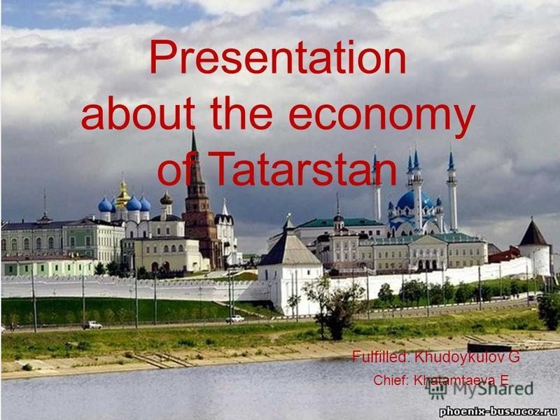 www.expokazan.ru Presentation about the economy of Tatarstan Fulfilled: Khudoykulov G Chief: Khatamtaeva E