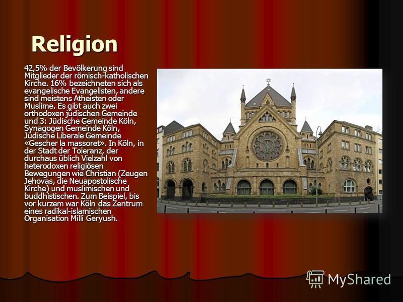 Religion 42,5% der Bevölkerung sind Mitglieder der römisch-katholischen Kirche. 16% bezeichneten sich als evangelische Evangelisten, andere sind meistens Atheisten oder Muslime. Es gibt auch zwei orthodoxen jüdischen Gemeinde und 3: Jüdische Gemeinde