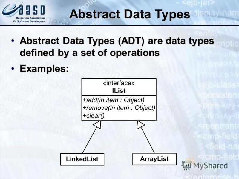 Abstract Data Types Abstract Data Types (ADT) are data types defined by a set of operationsAbstract Data Types (ADT) are data types defined by a set of operations Examples:Examples: 30