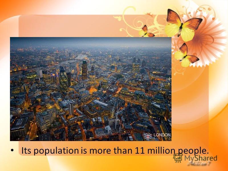 Its population is more than 11 million people.