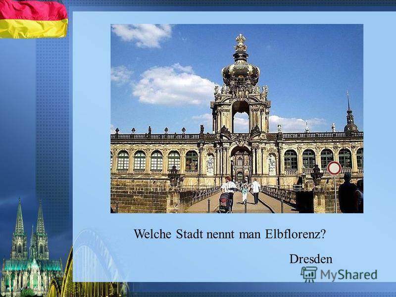 Dresden Welche Stadt nennt man Elbflorenz?