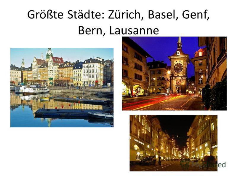 Größte Städte: Zürich, Basel, Genf, Bern, Lausanne
