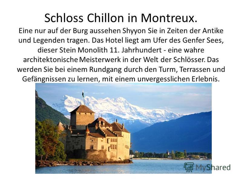 Schloss Chillon in Montreux. Eine nur auf der Burg aussehen Shyyon Sie in Zeiten der Antike und Legenden tragen. Das Hotel liegt am Ufer des Genfer Sees, dieser Stein Monolith 11. Jahrhundert - eine wahre architektonische Meisterwerk in der Welt der