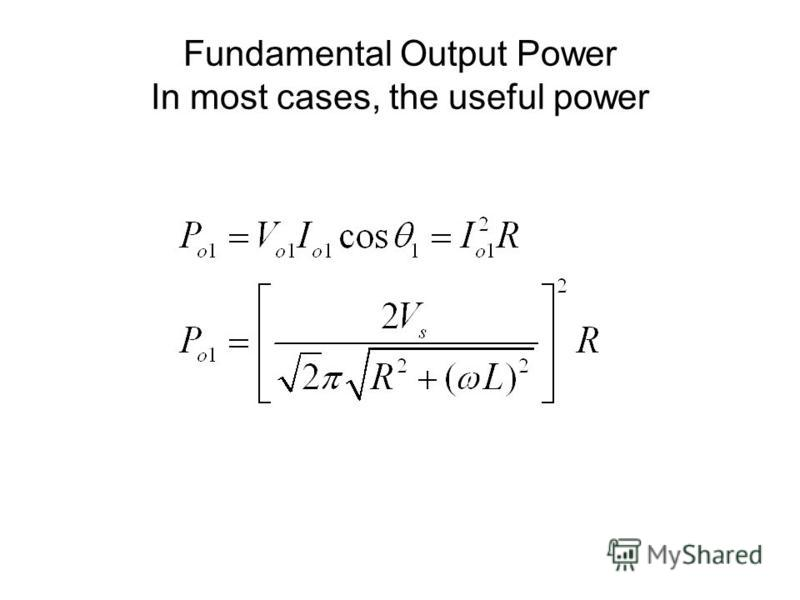 Fundamental Output Power In most cases, the useful power