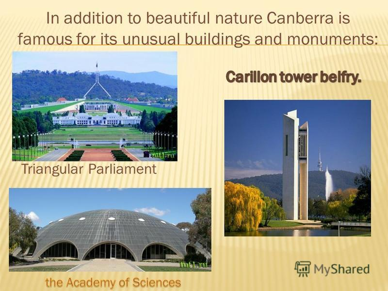 In addition to beautiful nature Canberra is famous for its unusual buildings and monuments: