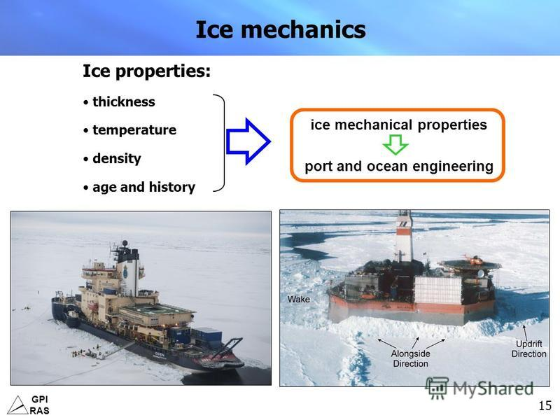GPI RAS 15 Ice mechanics Ice properties: thickness temperature density age and history ice mechanical properties port and ocean engineering