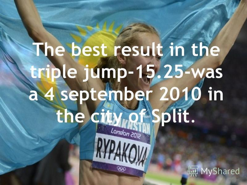 The best result in the triple jump-15.25-was a 4 september 2010 in the city of Split.