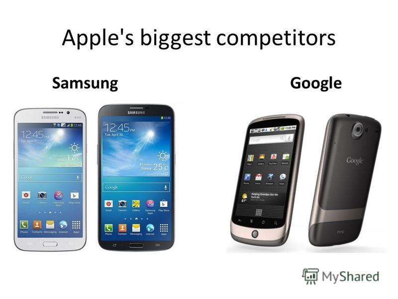 Apple's biggest competitors Samsung Google