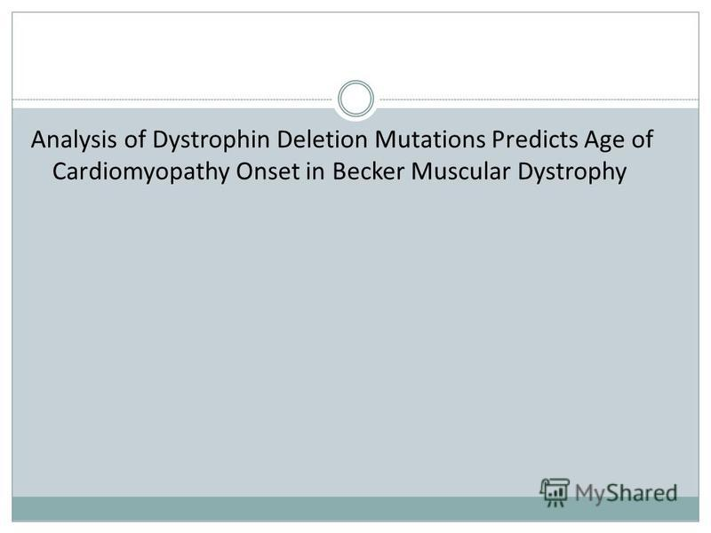 Analysis of Dystrophin Deletion Mutations Predicts Age of Cardiomyopathy Onset in Becker Muscular Dystrophy