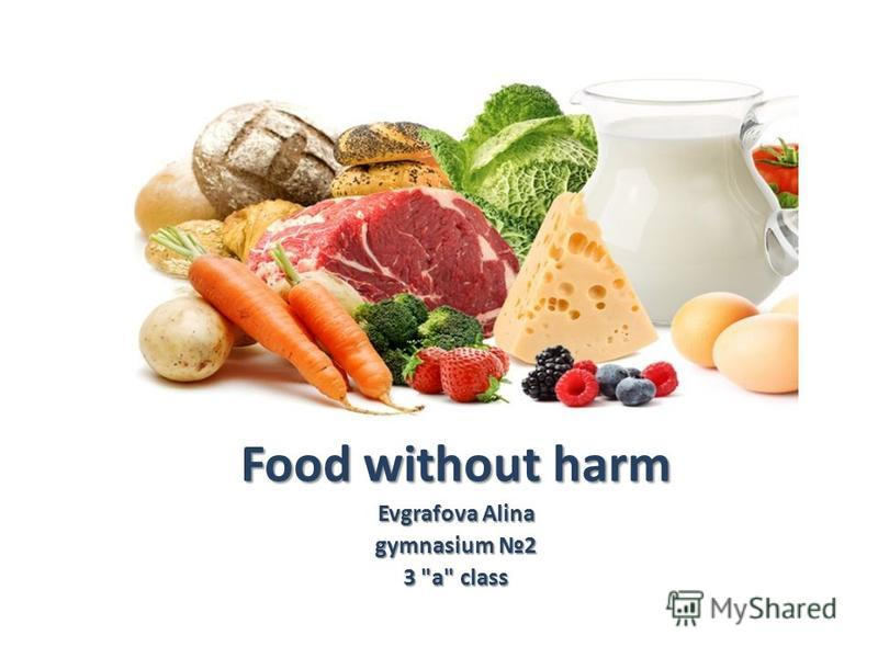 Food without harm Evgrafova Alina gymnasium 2 3 a class