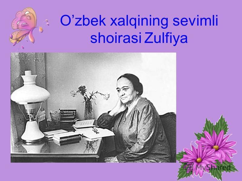 Ozbek xalqining sevimli shoirasi Zulfiya