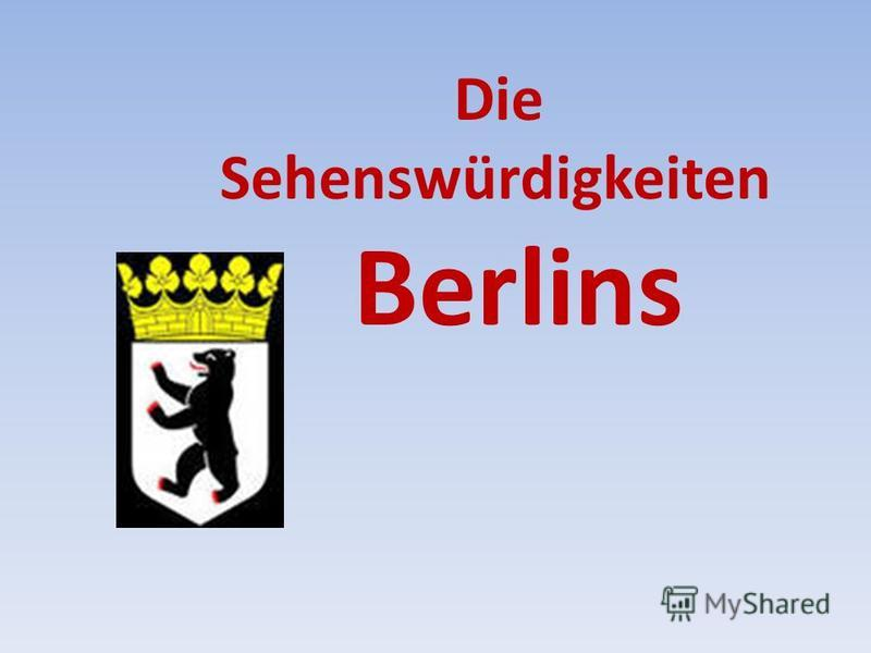 Die Sehenswürdigkeiten Berlins
