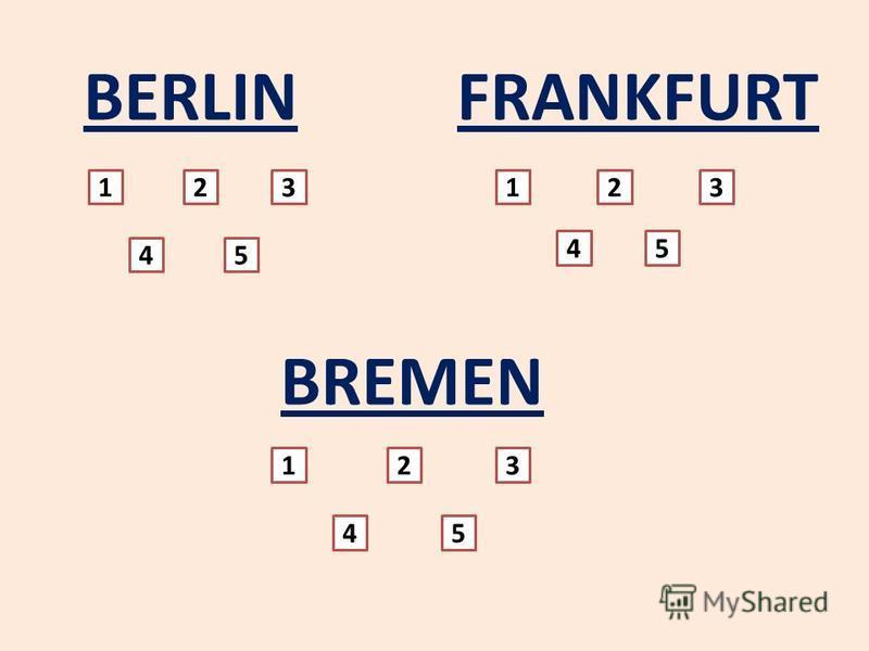 BERLINFRANKFURT BREMEN 123 45 23 45 123 45 1