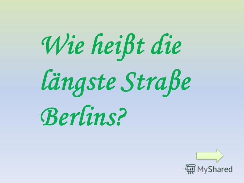Wie heiβt die längste Straβe Berlins?