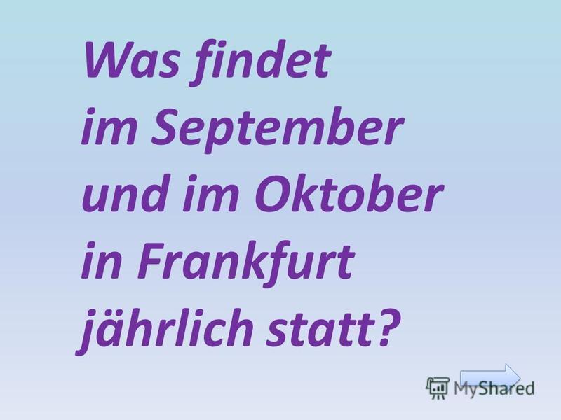 Was findet im September und im Oktober in Frankfurt jährlich statt?