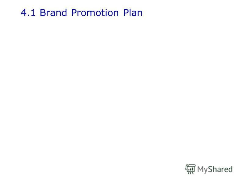 4.1 Brand Promotion Plan